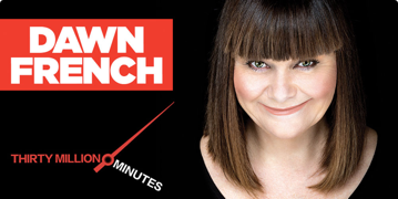 Dawn French: Thirty Million Minutes